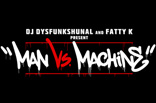 'DJ Dysfunkshunal & Fatty K present ManVsMachine in New York City 2011′